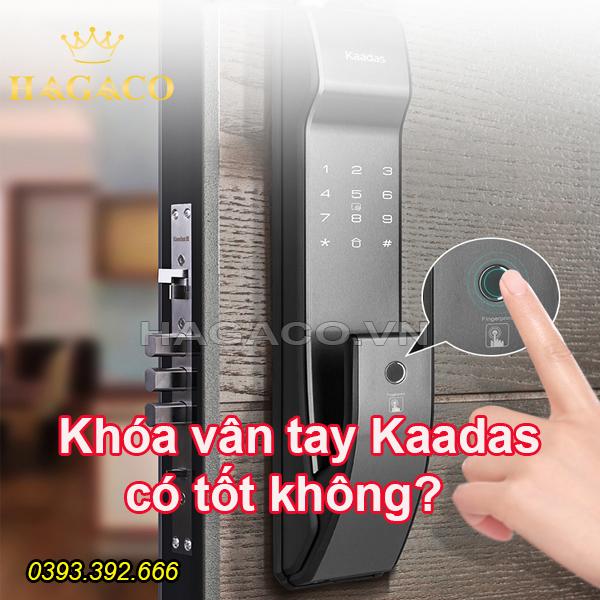 Khóa vân tay Kaadas có tốt không?